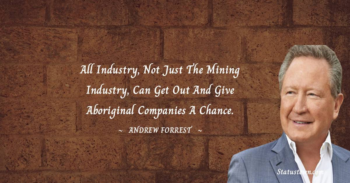 Andrew Forrest Thoughts