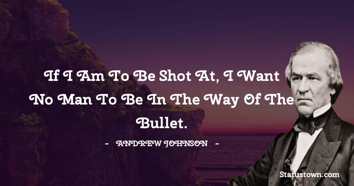 Andrew Johnson Inspirational Quotes