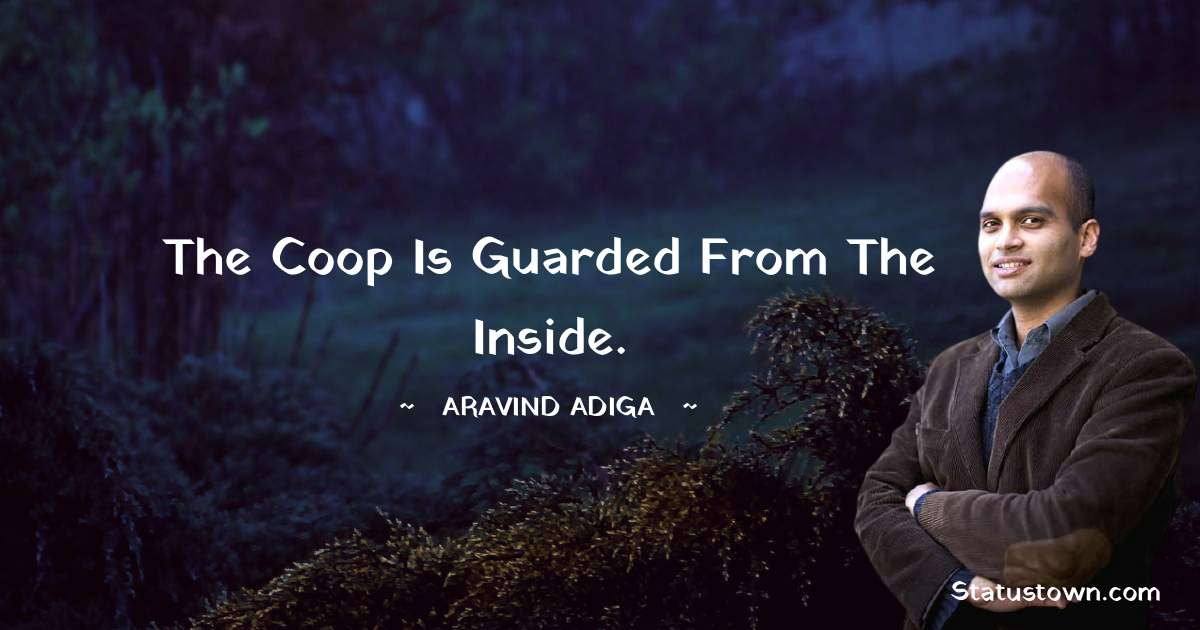 The coop is guarded from the inside. - Aravind Adiga download