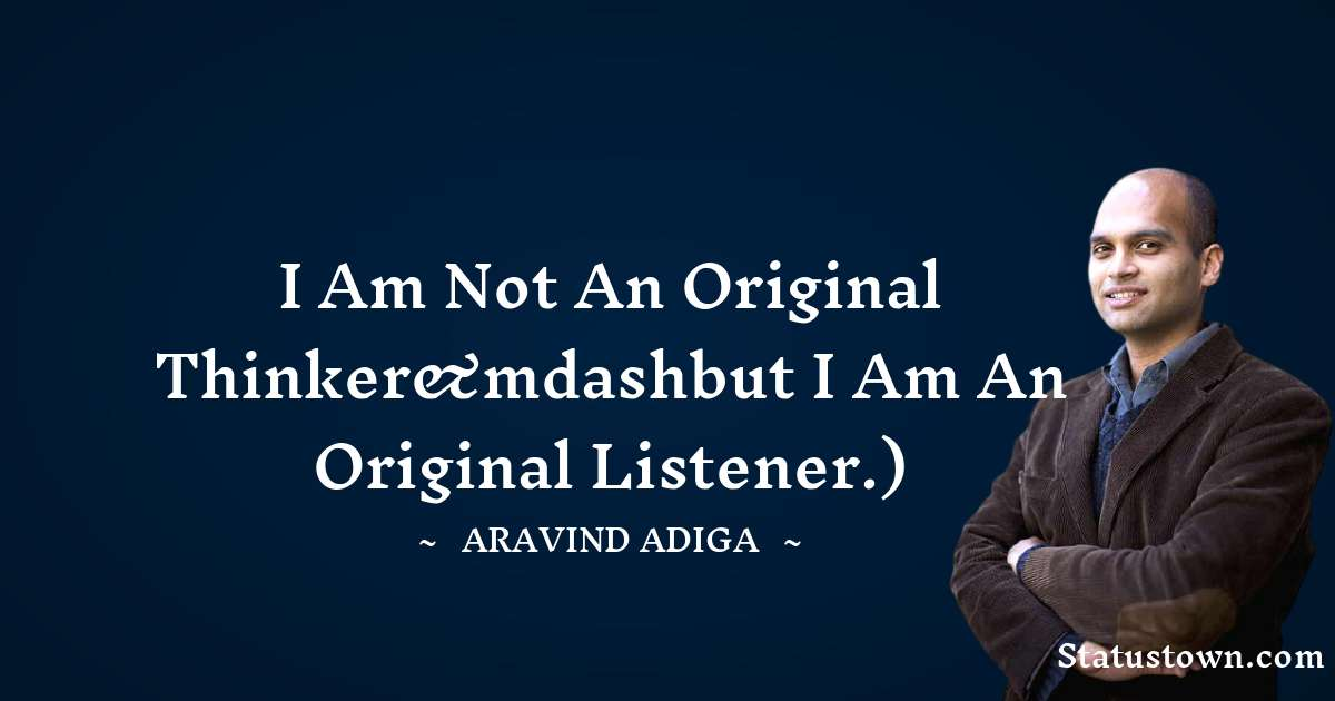 Aravind Adiga quotes for students