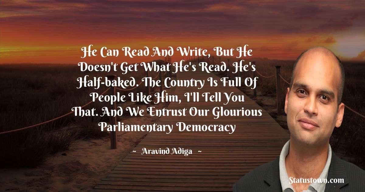 Aravind Adiga Positive Quotes