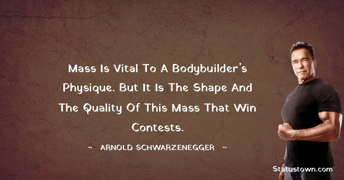 Arnold Schwarzenegger Inspirational Quotes