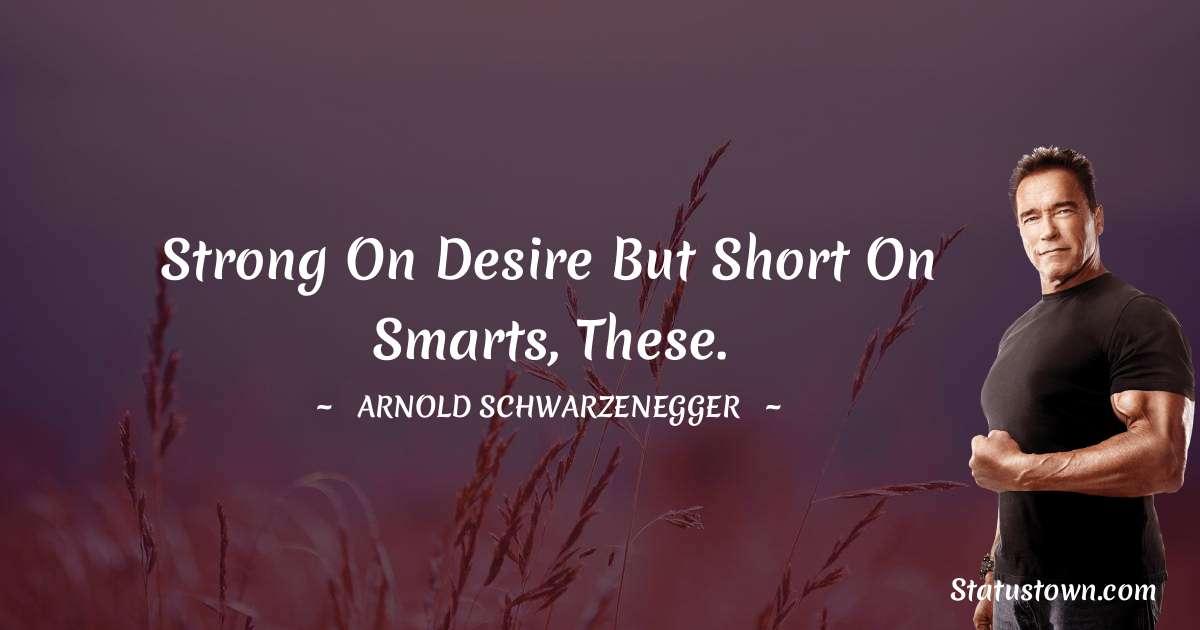 Arnold Schwarzenegger Positive Quotes