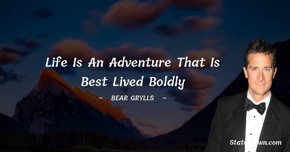 Bear Grylls Short Quotes