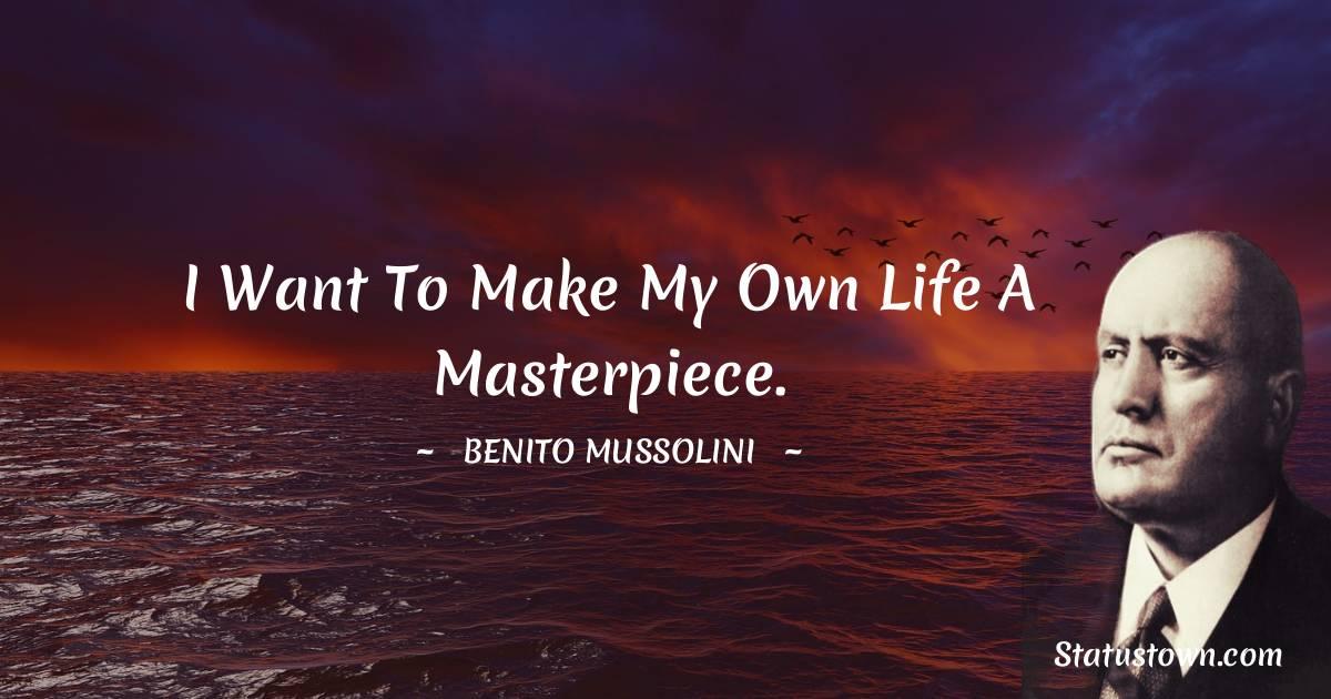 Benito Mussolini Short Quotes