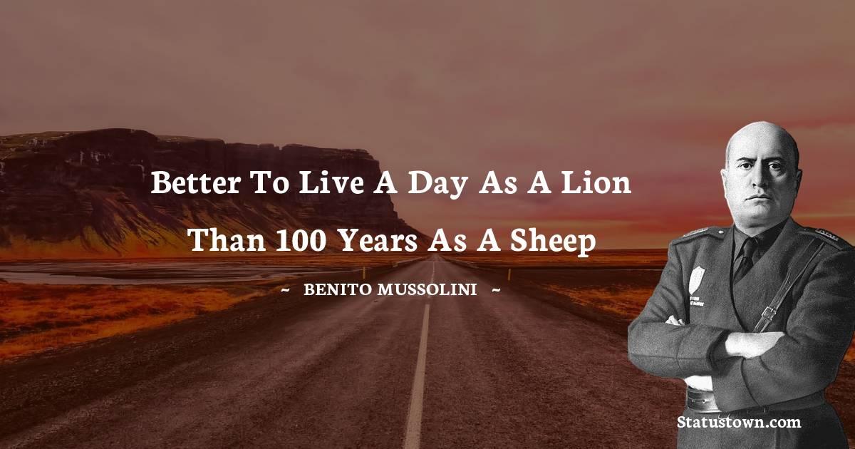 Benito Mussolini Inspirational Quotes