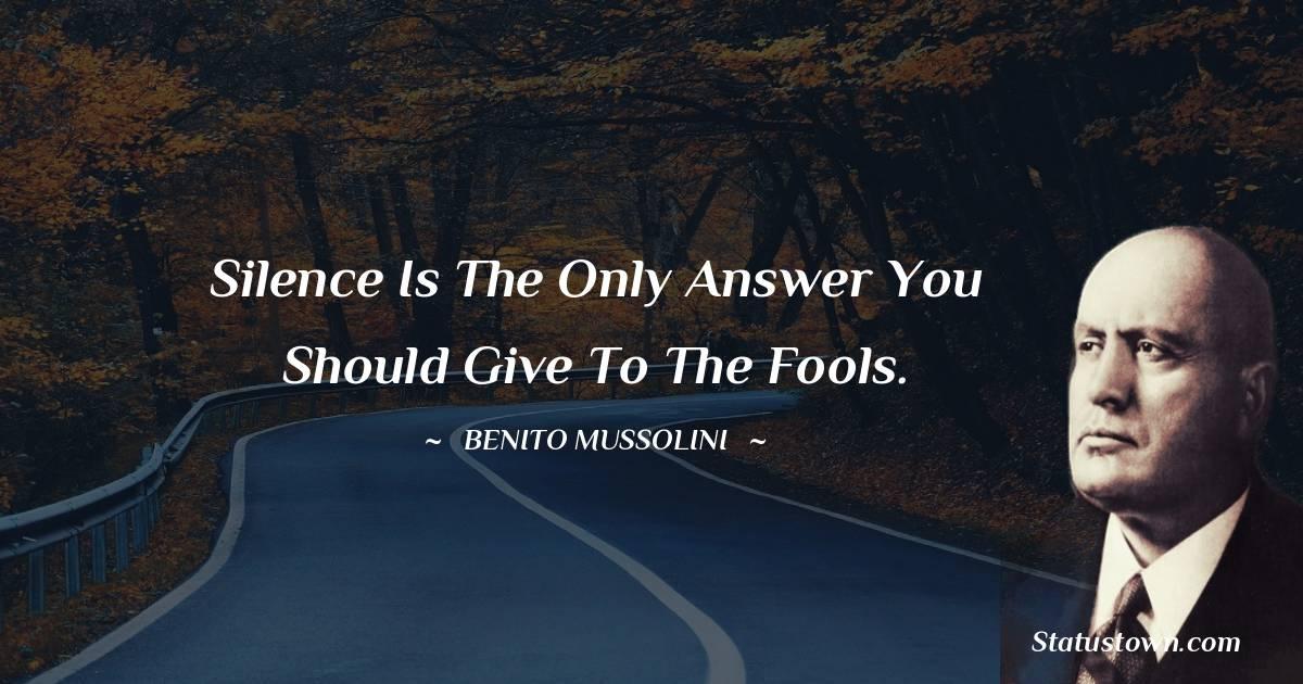 Benito Mussolini Unique Quotes