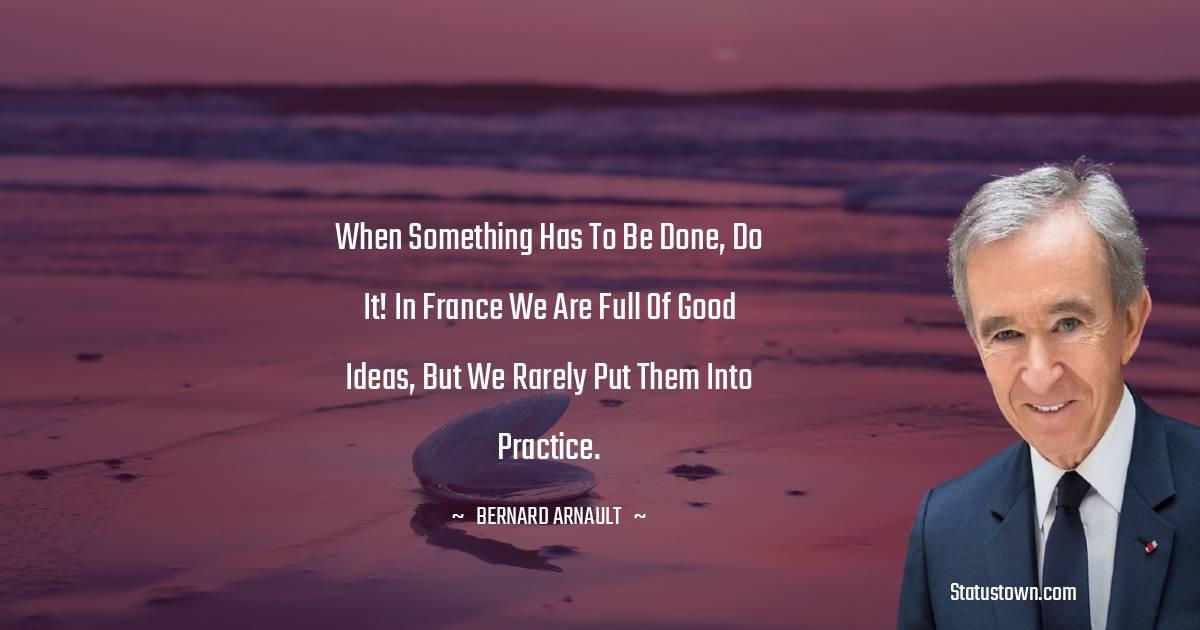 Bernard Arnault Motivational Quotes