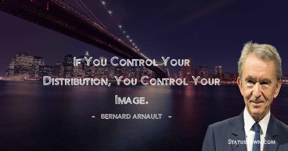 Bernard Arnault Inspirational Quotes