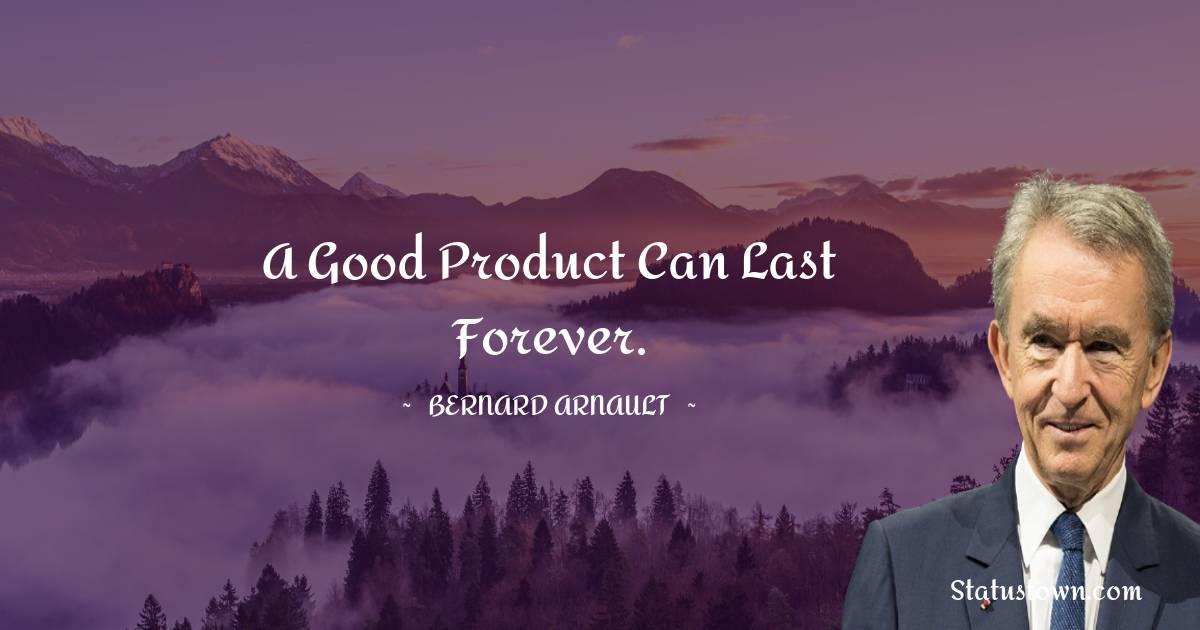 Bernard Arnault Positive Quotes