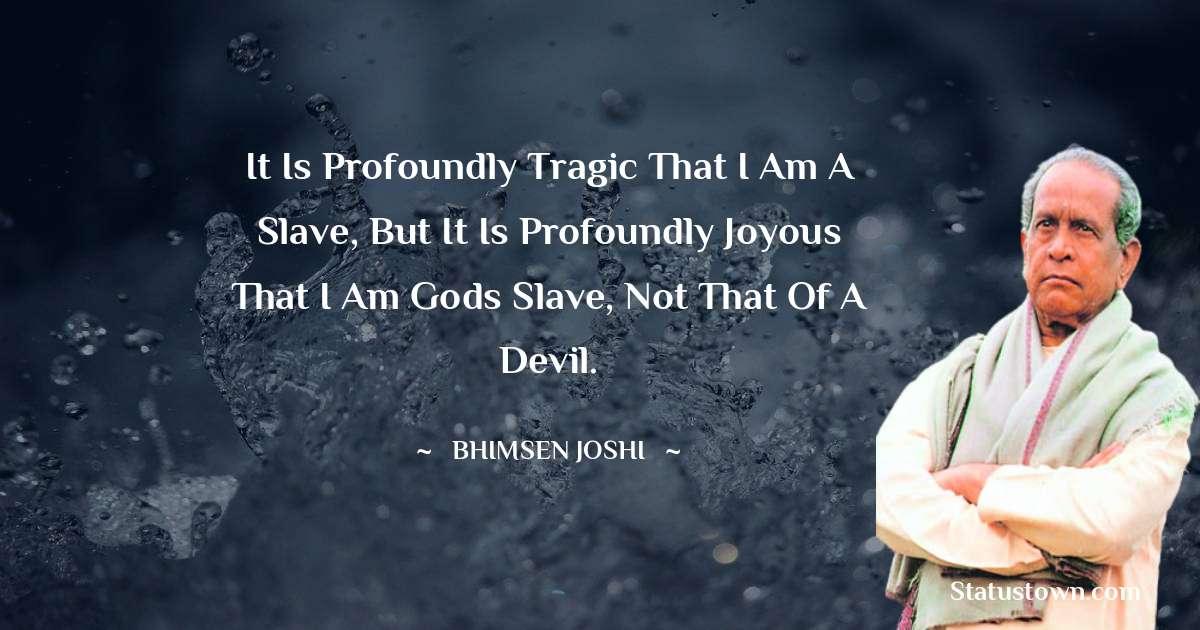Bhimsen Joshi Short Quotes