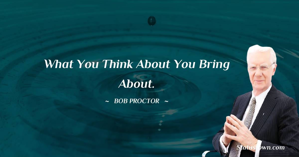 Bob Proctor Positive Thoughts