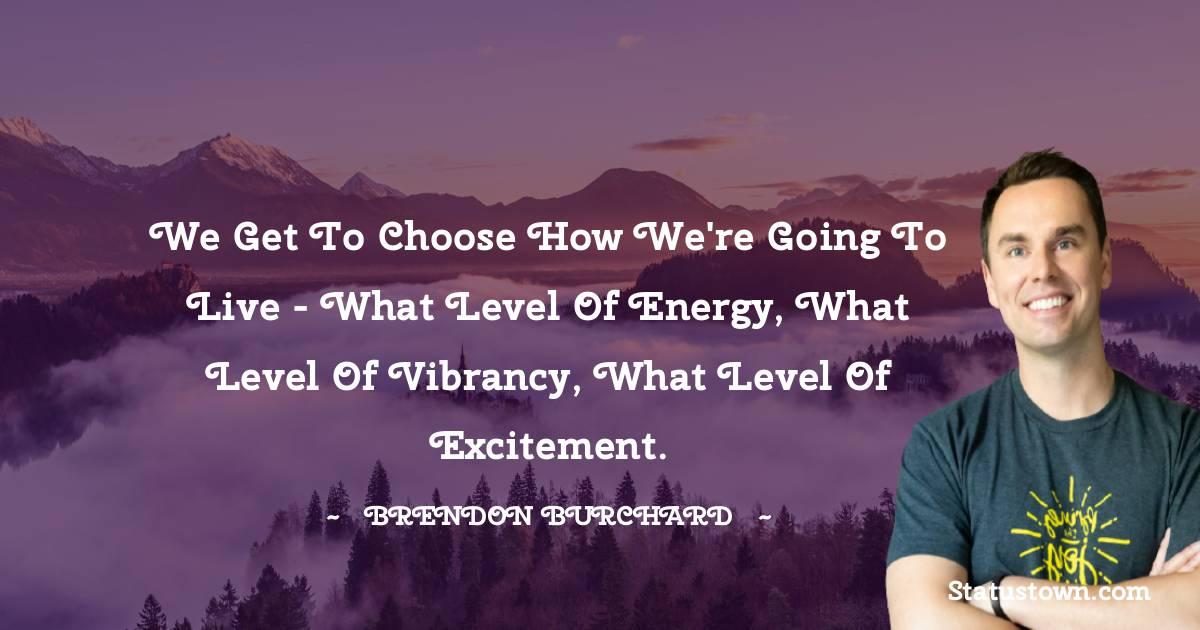 Brendon Burchard Short Quotes