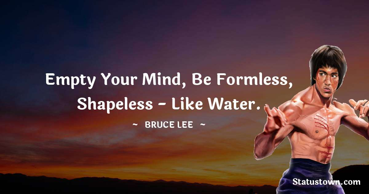 Bruce Lee  Short Quotes