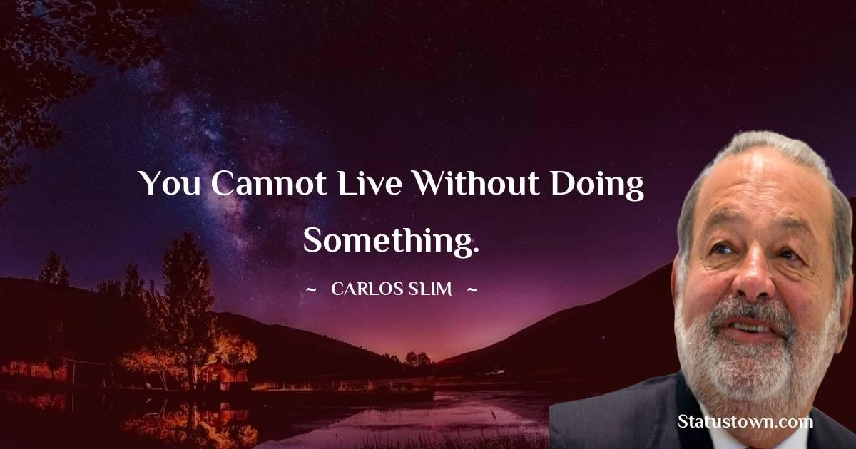 Carlos Slim Motivational Quotes