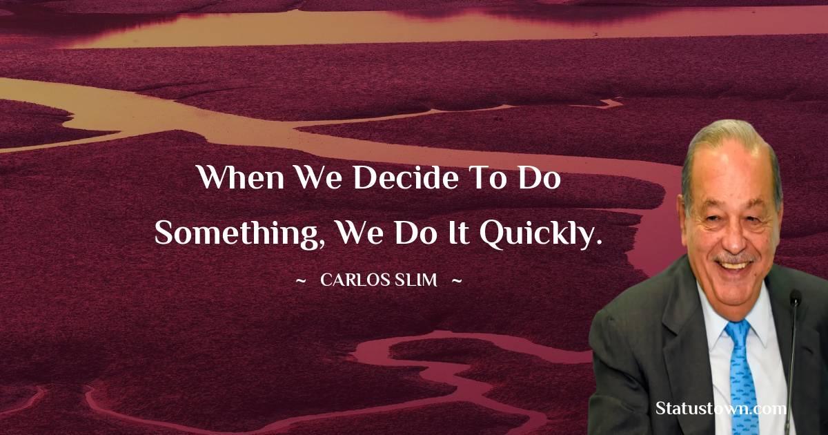 Carlos Slim Positive Quotes