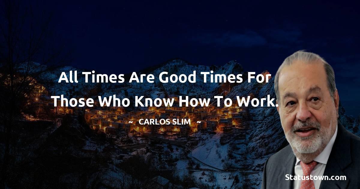 Carlos Slim Unique Quotes