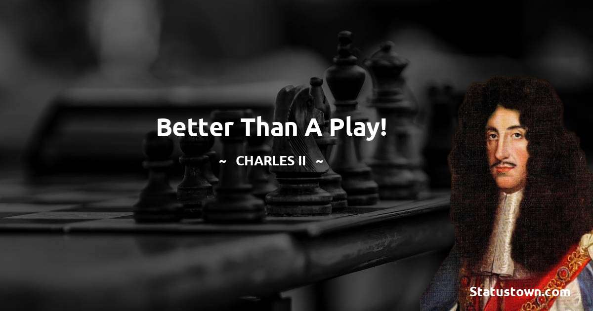 charles ii  Positive Quotes