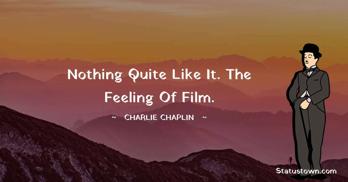 Charlie Chaplin Motivational Quotes
