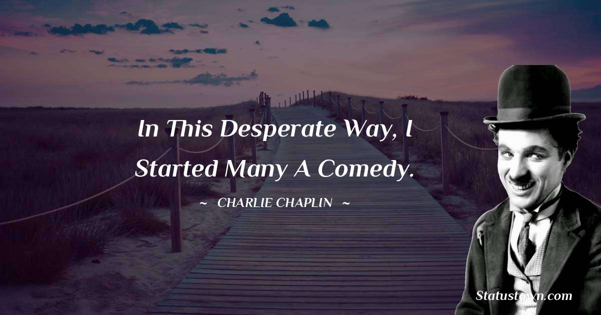 Charlie Chaplin Positive Quotes