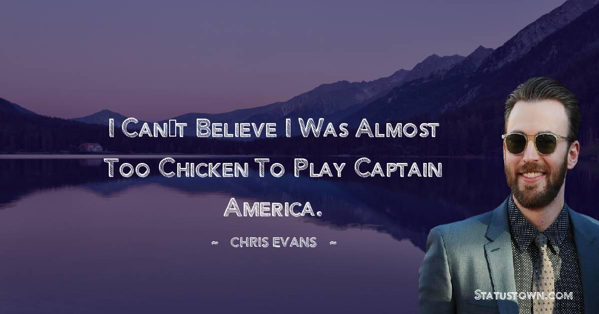 Chris Evans Short Quotes