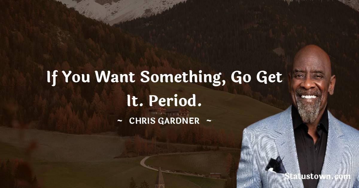 Chris Gardner Quotes images