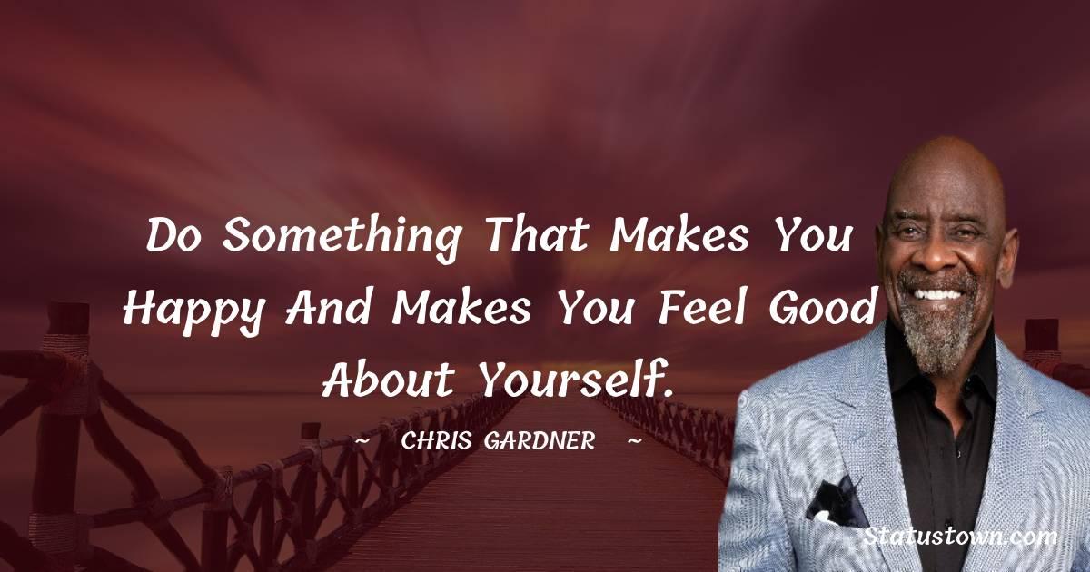 Chris Gardner Unique Quotes