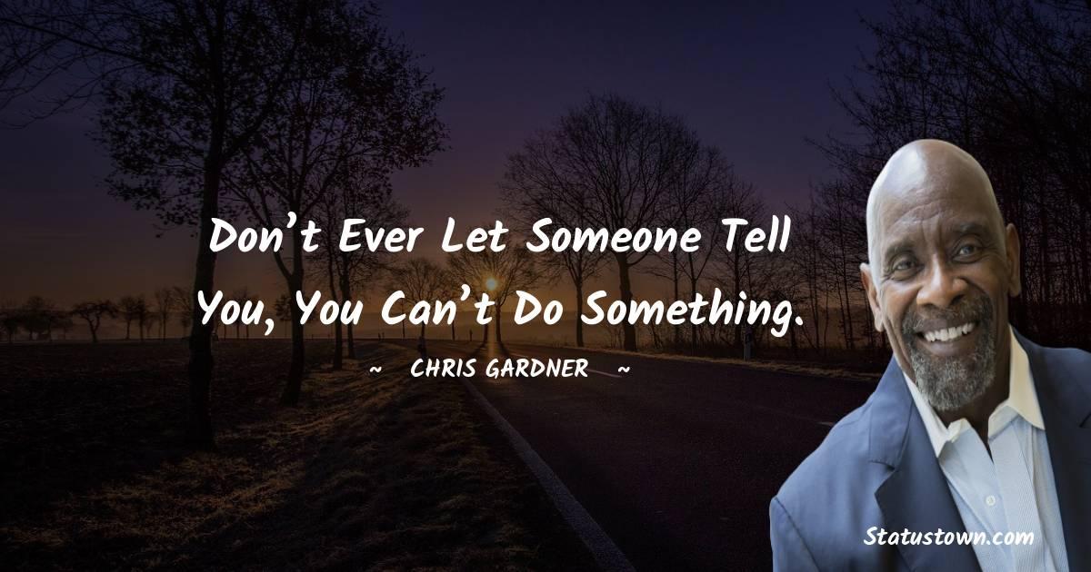 Chris Gardner Quotes