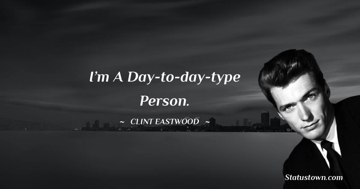 Clint Eastwood Short Quotes