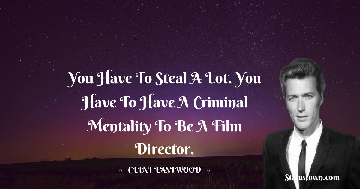Clint Eastwood Quotes for Students