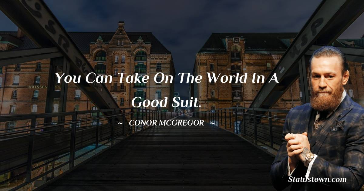 You can take on the world in a good suit.