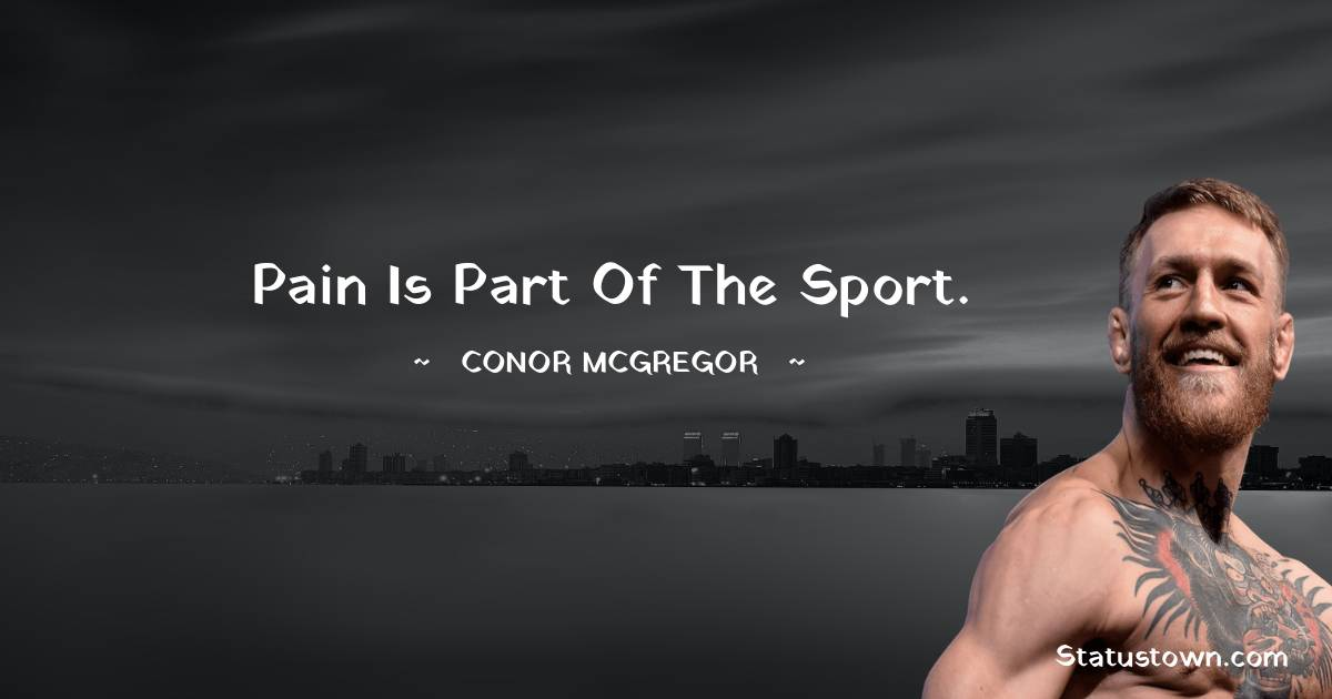 Pain is part of the sport.