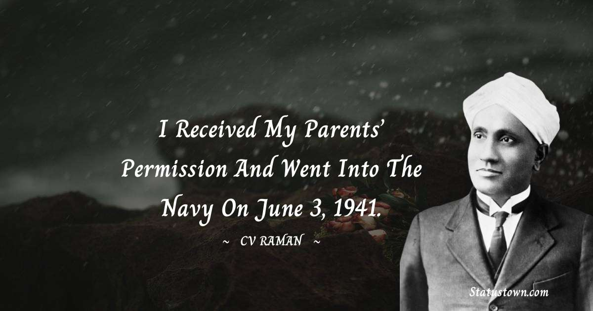 I received my parents' permission and went into the Navy on June 3, 1941. - C.V. Raman download