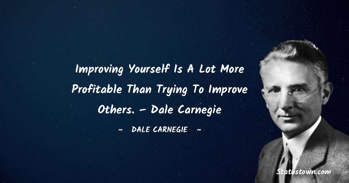 Dale Carnegie  Thoughts