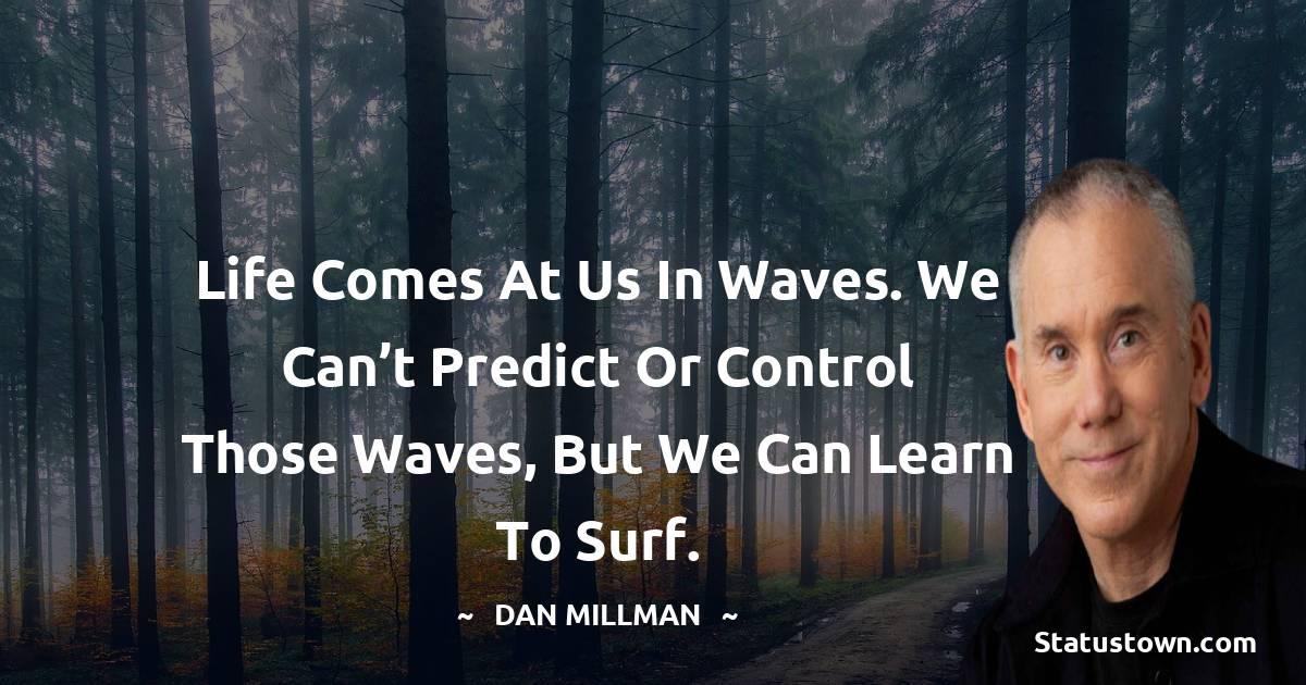 Dan Millman Positive Quotes