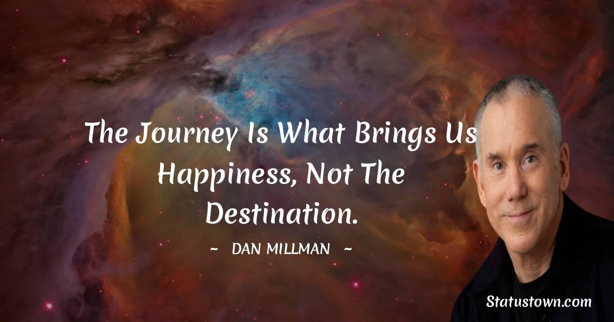 Dan Millman Unique Quotes