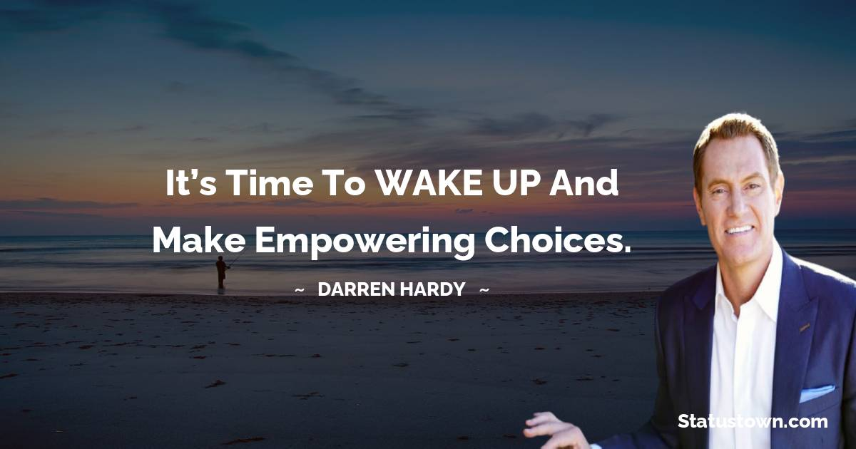It's time to WAKE UP and make empowering choices.