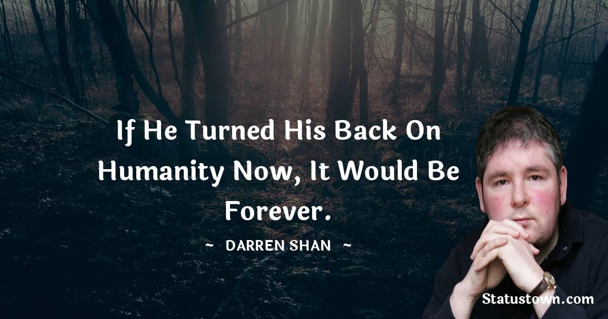 Darren O'Shaughnessy Unique Quotes