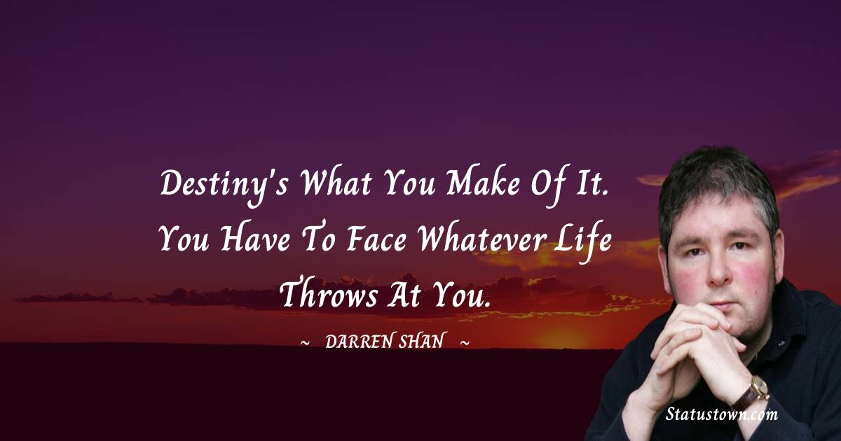 Darren O'Shaughnessy Quotes