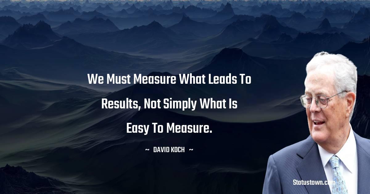 David Koch Inspirational Quotes