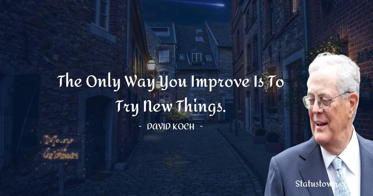 David Koch Thoughts