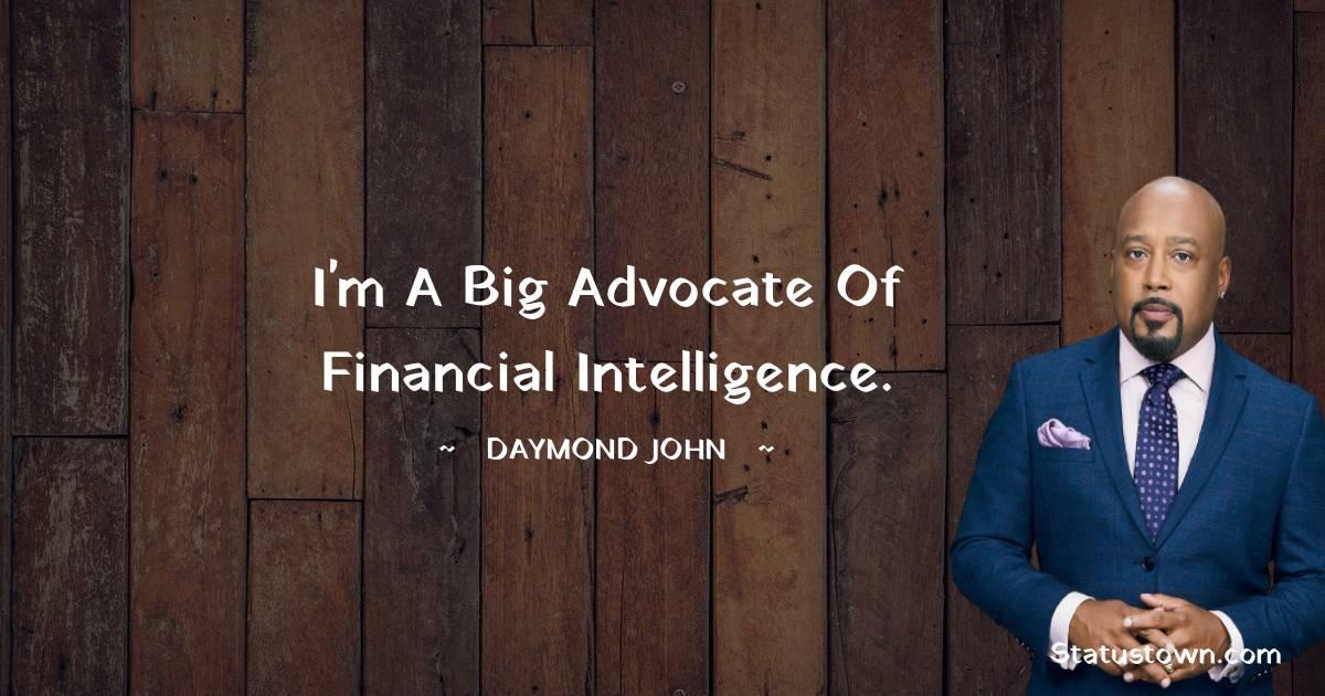 I'm a big advocate of financial intelligence.