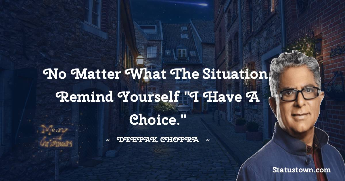 Deepak Chopra Short Quotes