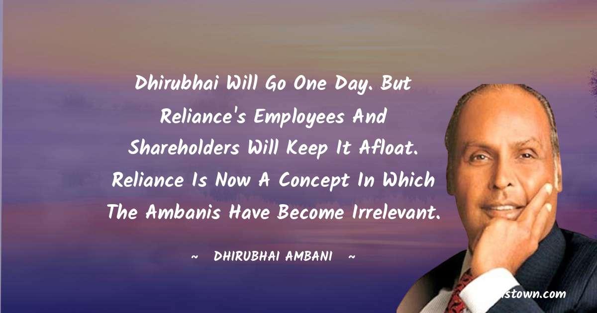 Dheerubhai Ambani Motivational Quotes