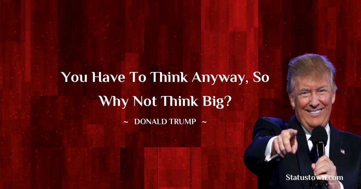 Donald Trump Unique Quotes