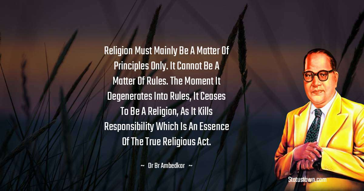 Dr Bhimrao Ramji Ambedkar  Short Quotes