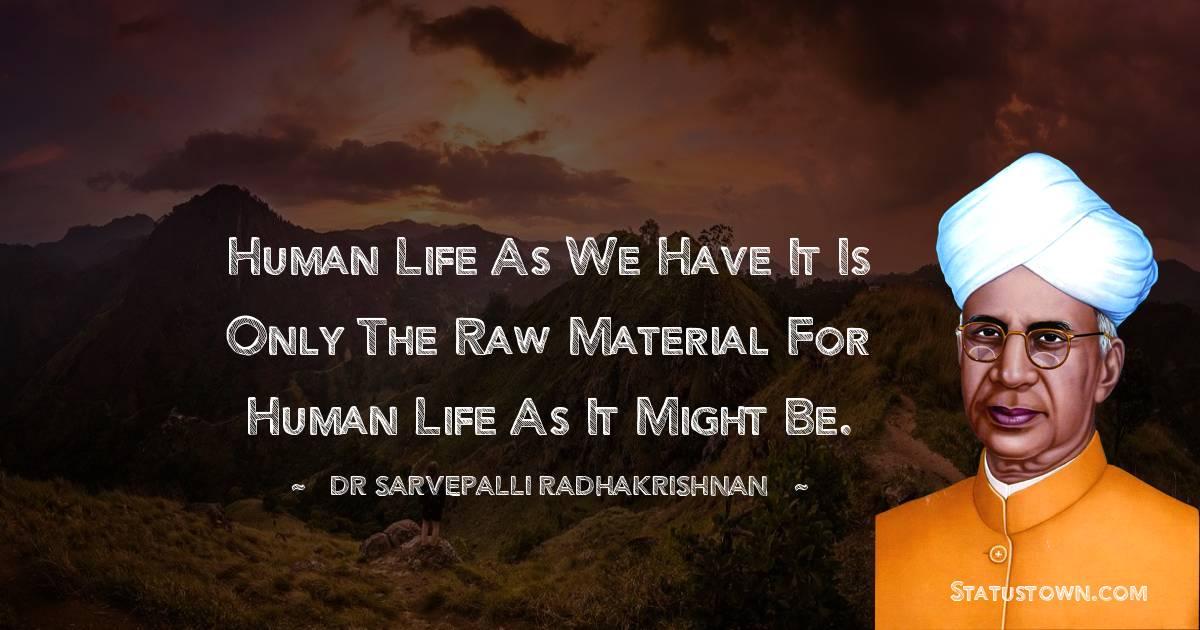 Dr Sarvepalli Radhakrishnan Positive Quotes