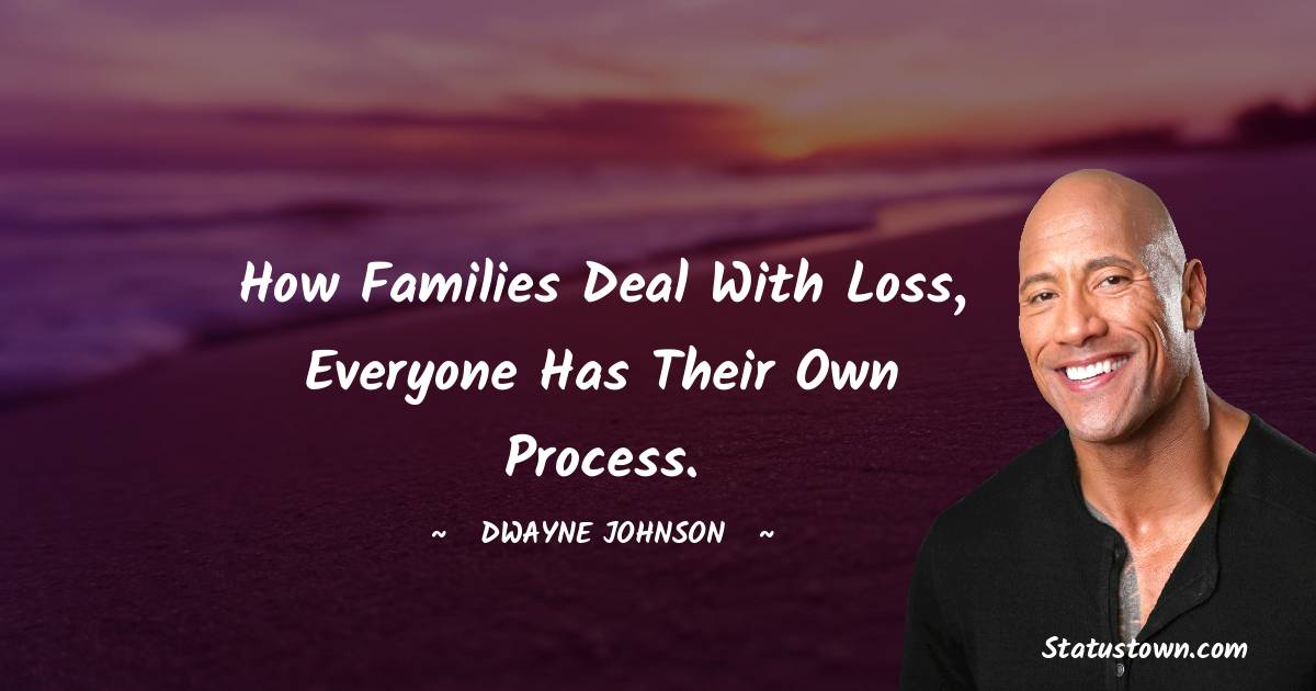 How families deal with loss, everyone has their own process.