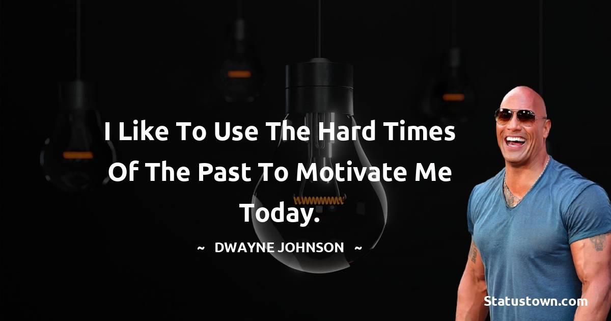 Dwayne Johnson Short Quotes