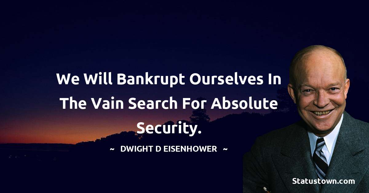 Dwight D. Eisenhower Quotes images